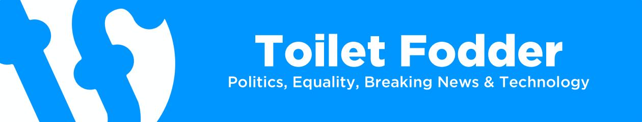 Toilet Fodder